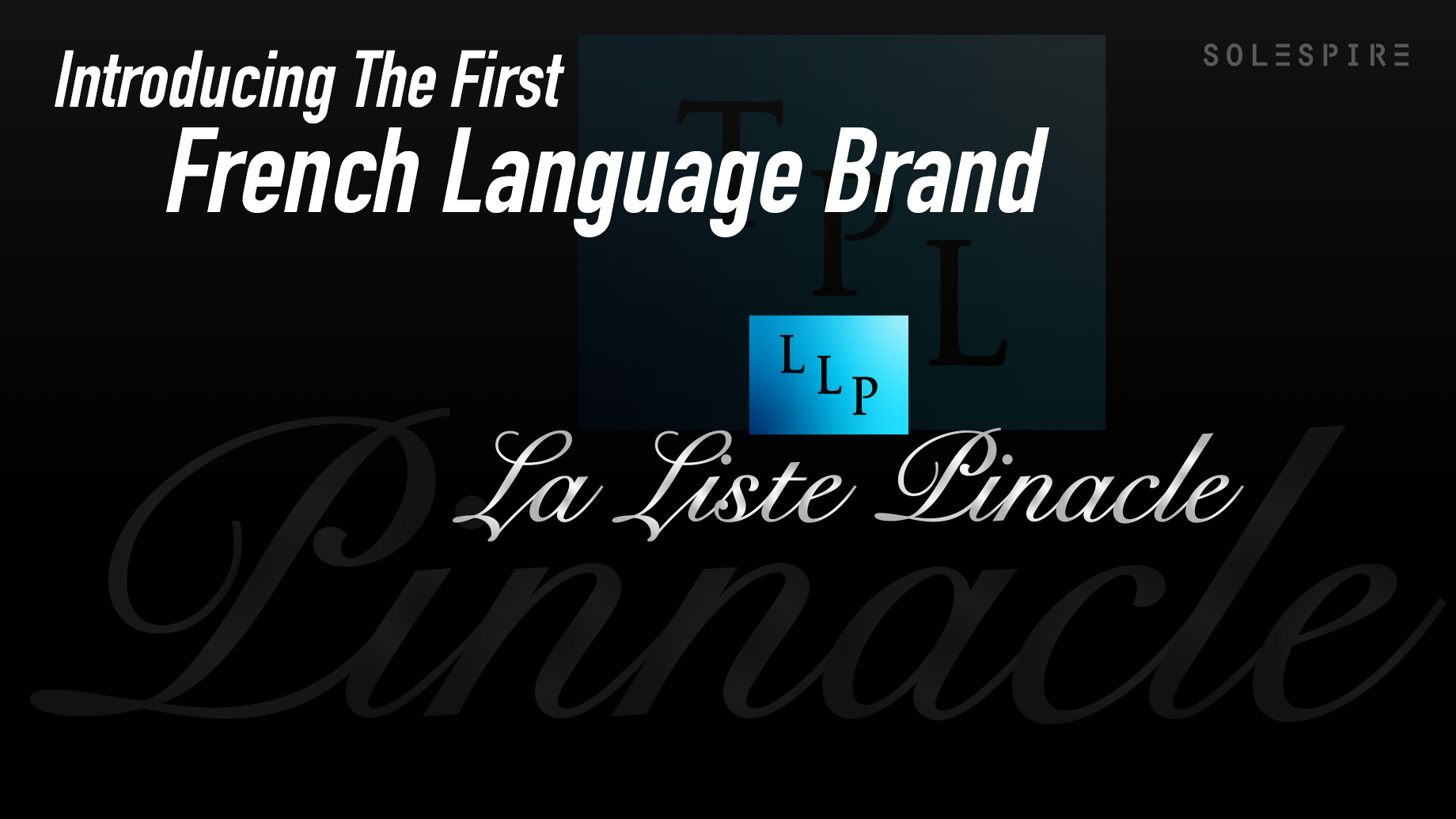 La Liste Pinacle - Solespire's First French Language Brand