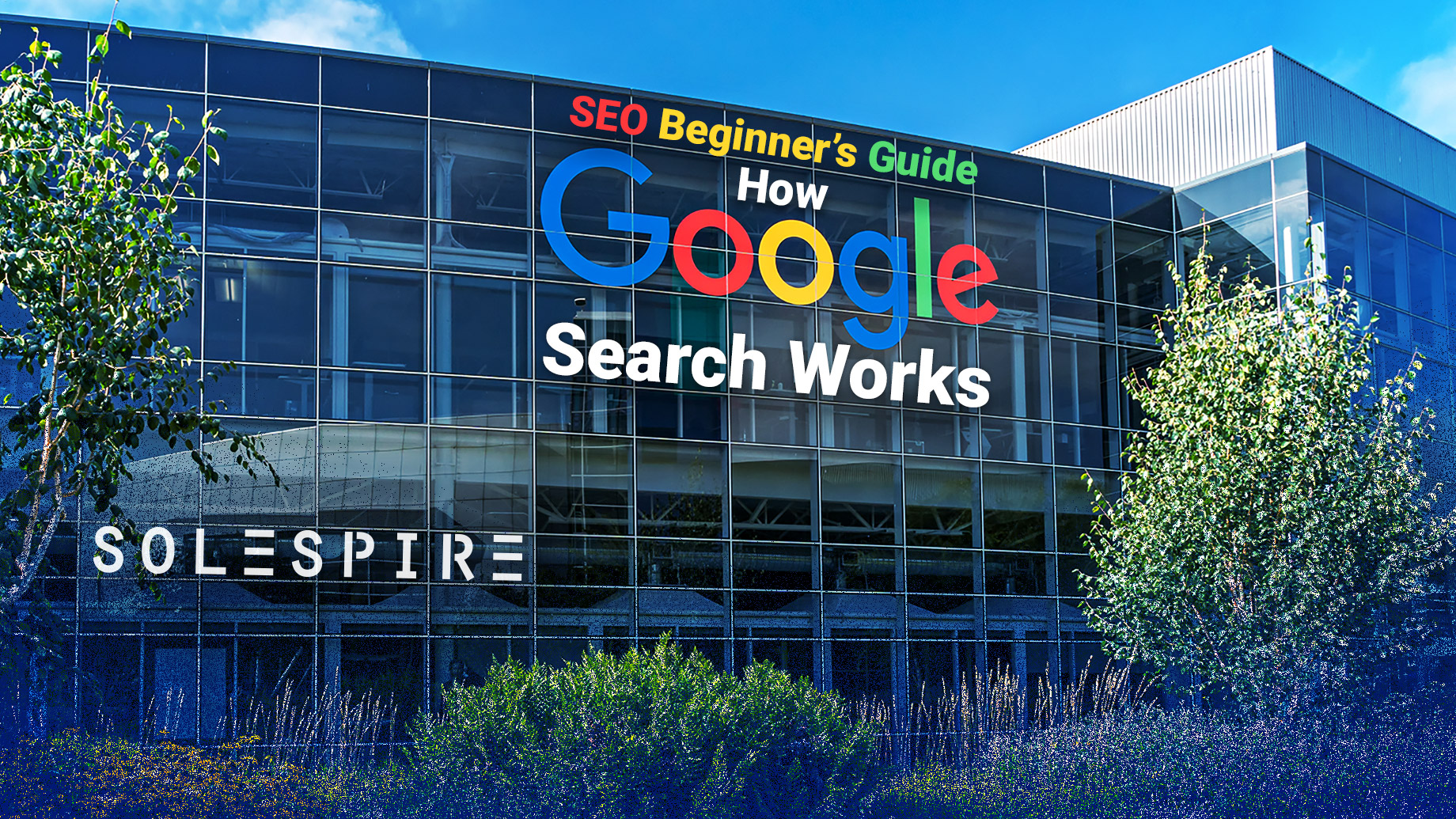 SEO Beginner's Guide - How Google Search Works with Crawling, Indexing, and Ranking
