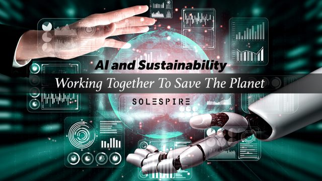 AI and Sustainability - Working Together To Save The Planet