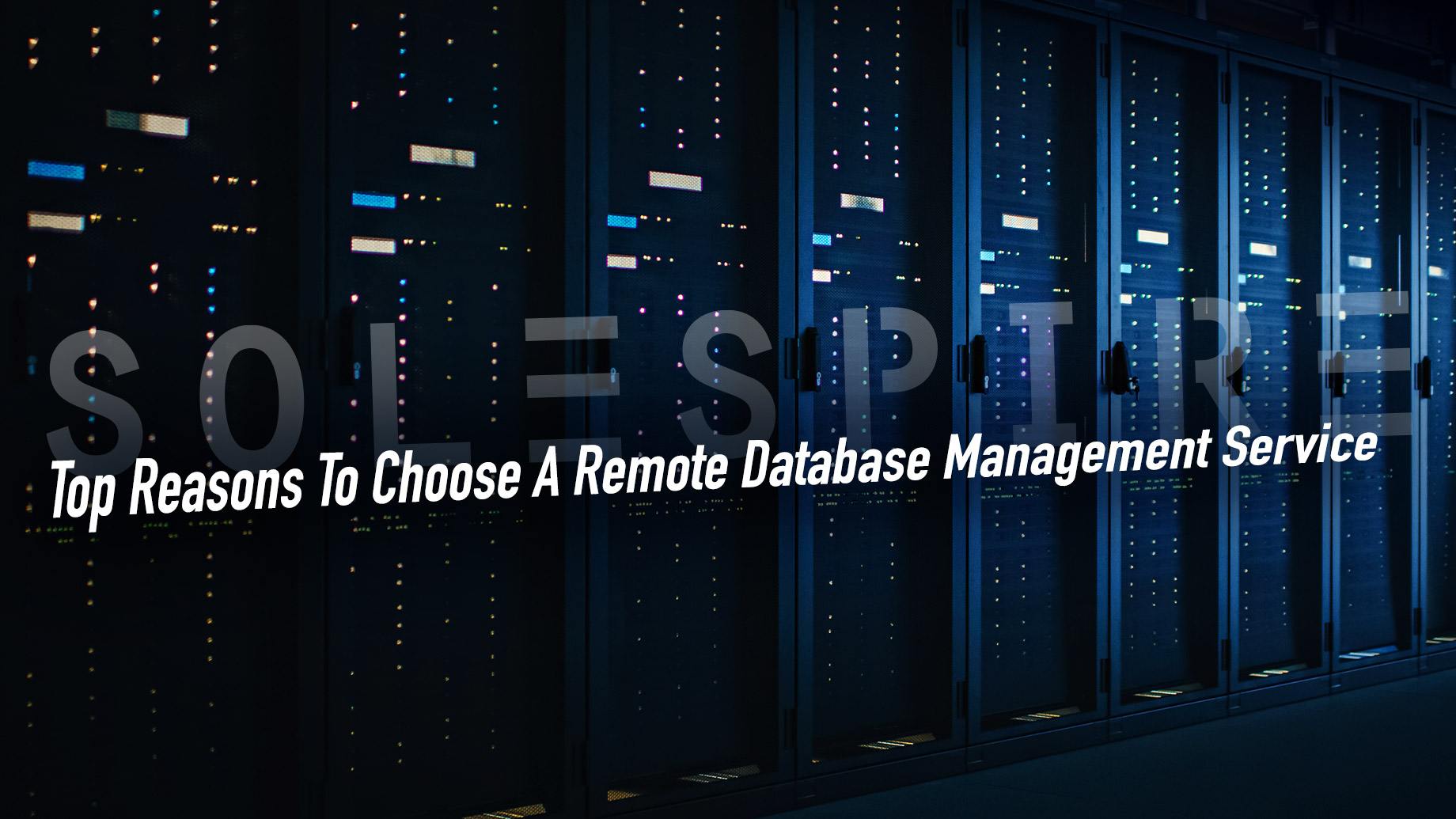 Top Reasons To Choose A Remote Database Management Service