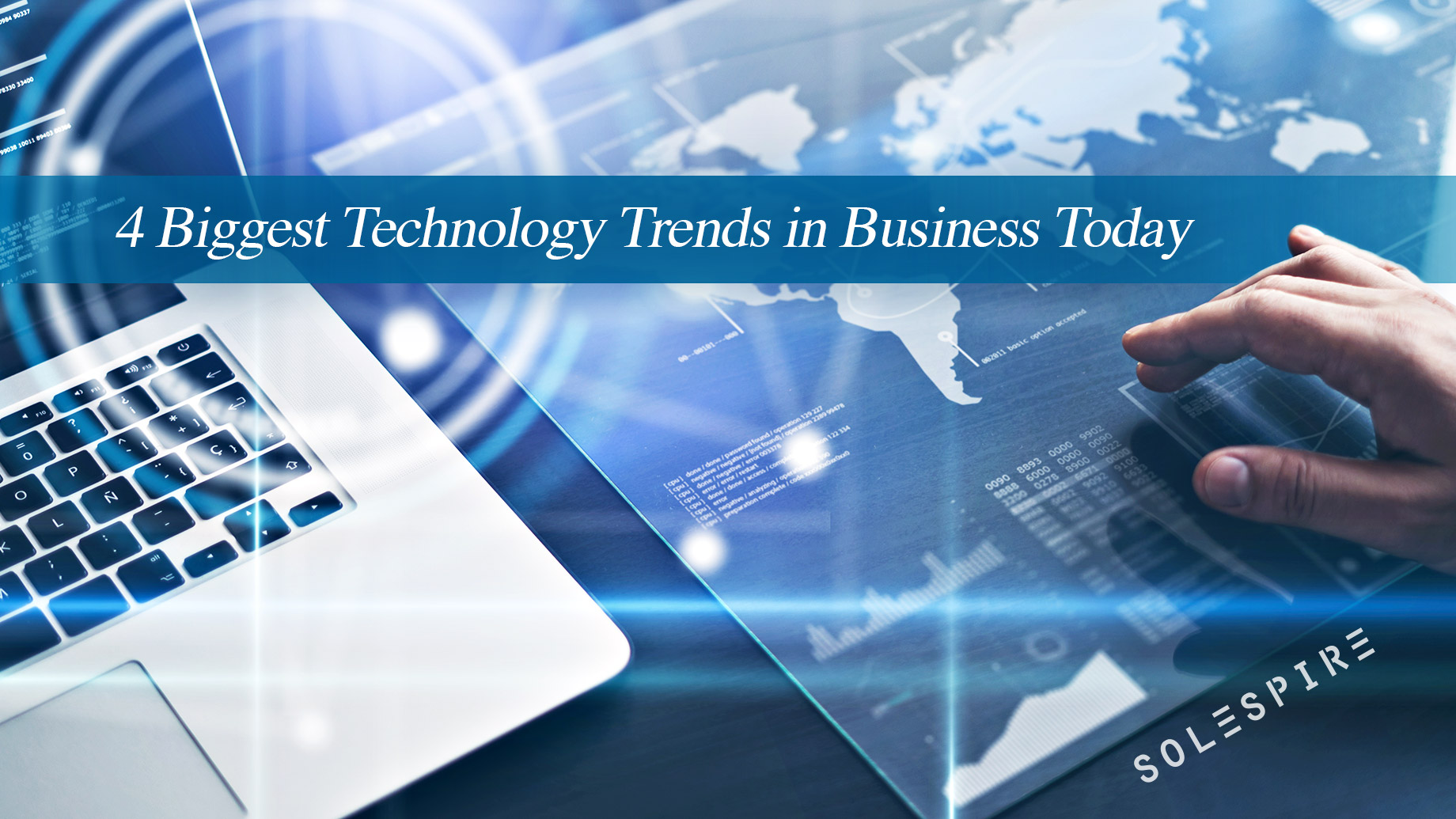 4 Biggest Technology Trends in Business Today