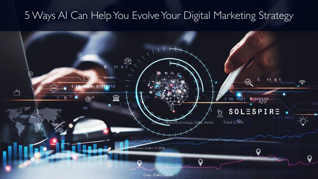 5 Ways AI Can Help You Evolve Your Digital Marketing Strategy